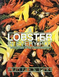 A Lobster in Every Pot: Recipes and Lore