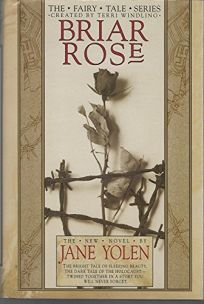 Briar Rose: A Novel of the Fairy Tale Series