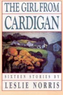 The Girl from Cardigan: Sixteen Stories