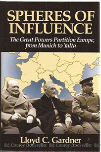 Spheres of Influence: The Great Powers Partition Europe