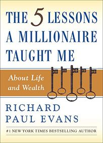 The 5 Lessons a Millionaire Taught Me About Life and Wealth