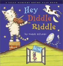 Hey Diddle Riddle: A Silly Nursery Rhyme Flap Book