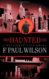 THE HAUNTED AIR: A Repairman Jack Novel