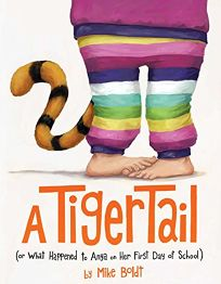 A Tiger Tail: Or What Happened to Anya on Her First Day of School