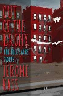 Out of the Bronx: The Joel Sachs Stories