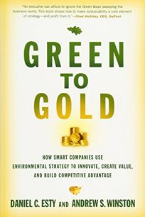 Green to Gold: How Smart Companies Use Environmental Strategy to Innovate