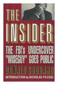 The Insider: The FBIs Undercover Wiseguy Goes Public