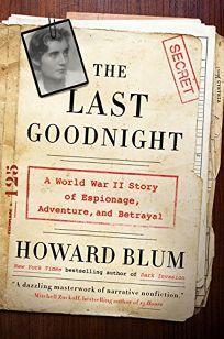 The Last Goodnight: A World War II Story of Espionage