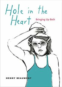 Hole in the Heart: Bringing Up Beth