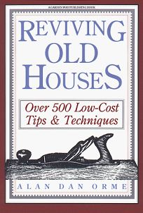 Reviving Old Houses: Over 500 Low-Cost Tips & Techniques