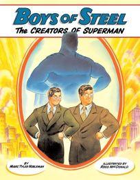 Boys of Steel: The Creators of Superman