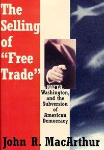 The Selling of Free Trade: NAFTA