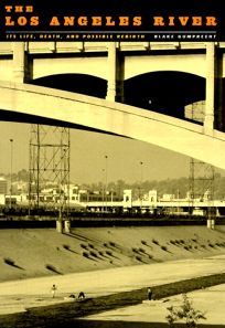The Los Angeles River: Its Life