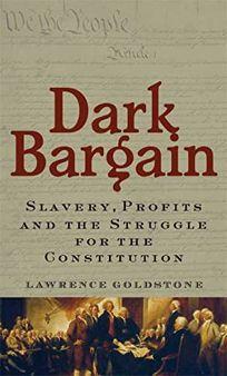 Dark Bargain: Slavery