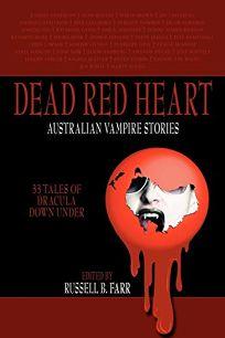 Dead Red Heart: Australian Vampire Tales