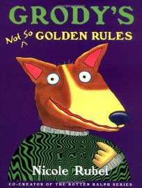 GRODYS NOT SO GOLDEN RULES