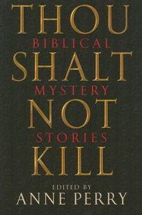 Thou Shalt Not Kill: Biblical Mystery Stories