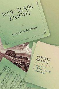 New-Slain Knight: A Haunted Ballad Mystery
