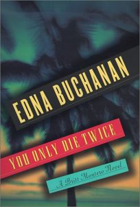 YOU ONLY DIE TWICE: A Britt Montero Mystery