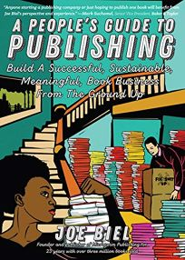 A People's Guide to Publishing: Build a Successful