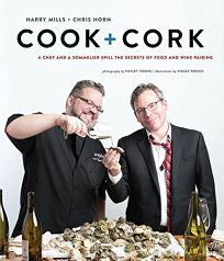 Cook + Cork: A Chef and a Sommelier Spill the Secrets of Food and Wine Pairing