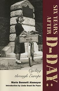 Six Years After D-Day: Cycling Through Europe