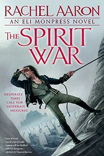 The Spirit War: The Legend of Eli Monpress
