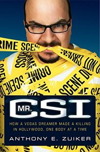 Mr. CSI: How a Vegas Dreamer Made a Killing in Hollywood One Body at a Time