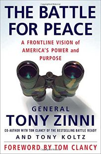 The Battle for Peace: A Frontline Vision of Americas Power and Purpose