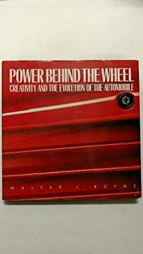 Power Behind the Wheel: Creativity and the Evolution of the Automobile