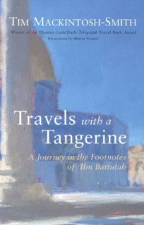 TRAVELS WITH A TANGERINE: A Journey in the Footsteps of Ibn Battutah