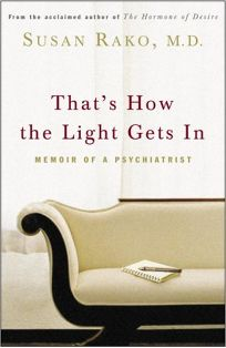 Thats How the Light Gets In: Memoir of a Psychiatrist