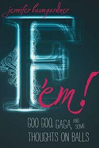 F em!: Goo Goo