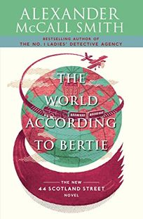 The World According to Bertie: A 44 Scotland Street Novel