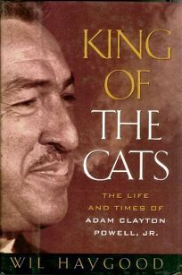 King of the Cats: The Life and Times of Adam Clayton Powell