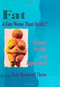 Fat a Fate Worse Than Death?: Women