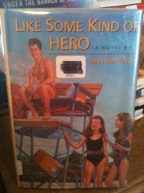 Like Some Kind of Hero