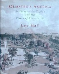 Olmsteds America: An Unpractical Man and His Vision of Civilization