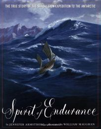 Spirit of Endurance: The True Story of the Shackleton Expedition to the Antarctic