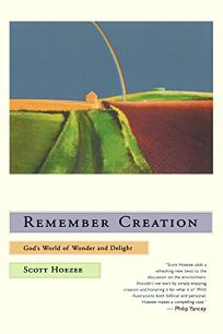 Remember Creation: Gods World of Wonder and Delight