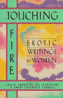 Touching Fire: Erotic Writings by Women