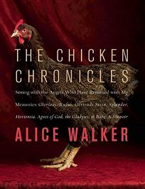 The Chicken Chronicles: Sitting with the Angels Who Have Returned with My Memories: Glorious