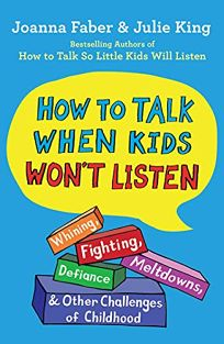 How to Talk When Kids Won't Listen: Whining