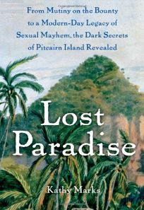 Lost Paradise: From Mutiny on the Bounty to a Modern-Day Legacy of Sexual Mayhem