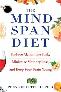 The Mindspan Diet: Reduce Alzheimer's Risk