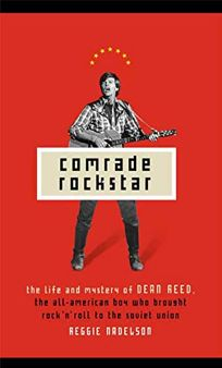 Comrade Rockstar: The Life and Times of Dean Reed