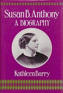 Susan B Anthony: A Biography