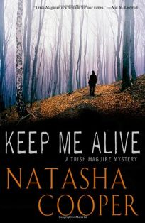KEEP ME ALIVE: A Trish McGuire Mystery
