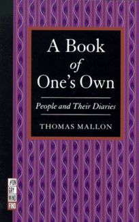 A Book of Ones Own: People and Their Diaries