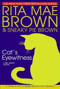 CATS EYEWITNESS: A Mrs. Murphy Mystery